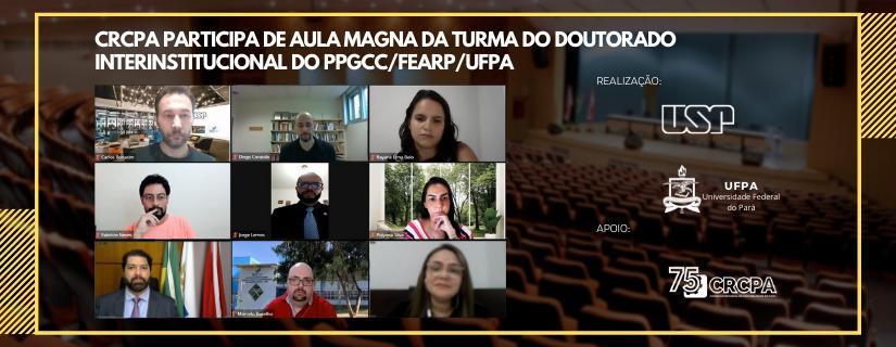 CRCPA PARTICIPA DE AULA MAGNA DA TURMA DO DOUTORADO INTERINSTITUCIONAL DO PPGCC/FEARP/UFPA